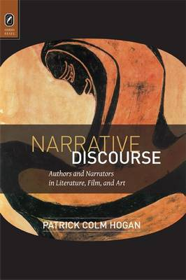 Narrative Discourse: Authors and Narrators in Literature, Film, and Art
