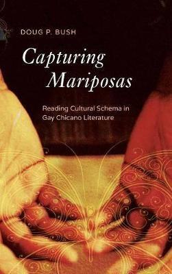Capturing Mariposas: Reading Cultural Schema in Gay Chicano Literature