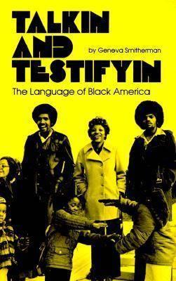 Talkin' and Testifyin': Language of Black America