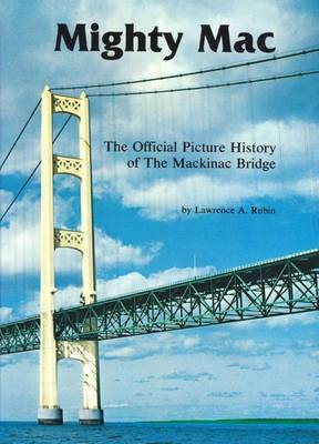 Mighty Mac: Official Picture History of the Mackinac Bridge