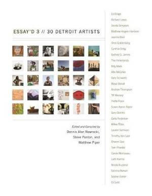 Essay'd 3: 30 Detroit Artists