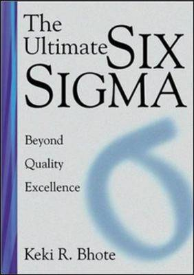 The Ultimate Six Sigma: Beyond Quality Excellence