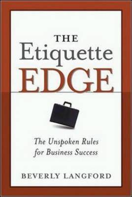 The Etiquette Edge: The Unspoken Rules for Business Success