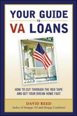 Your Guide to VA Loans: How to Cut Through the Red Tape and Get Your Dream Home Fast