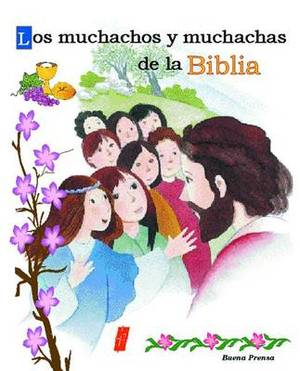 Los Muchachos y Muchachas de La Biblia