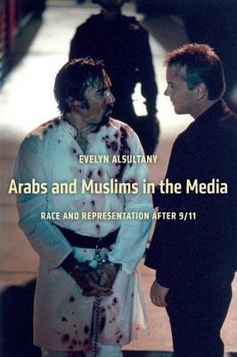 Arabs and Muslims in the Media: Race and Representation after 9/11