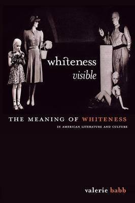 Whiteness Visible: The Meaning of Whiteness in American Literature
