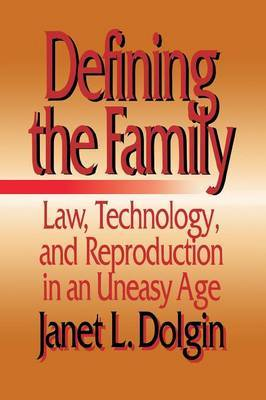 Defining the Family: Law, Technology and Reproduction in an Uneasy Age