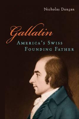 Gallatin: America's Swiss Founding Father