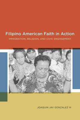 Filipino American Faith in Action: Immigration, Religion, and Civic Engagement