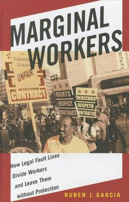 Marginal Workers: How Legal Fault Lines Divide Workers and Leave Them without Protection