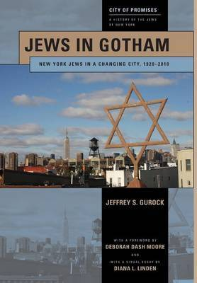 Jews in Gotham: New York Jews in a Changing City, 1920-2010