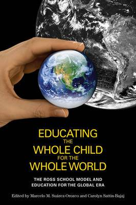 Educating the Whole Child for the Whole World: The Ross School Model and Education for the Global Era