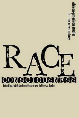 Race Consciousness: Reinterpretations for the New Century
