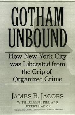 Gotham Unbound: How New York City Was Liberated from the Clutches of Cosa Nostra
