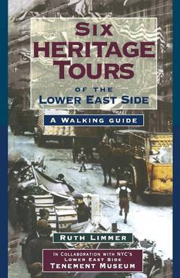 Six Heritage Tours of the Lower East Side: A Walking Guide