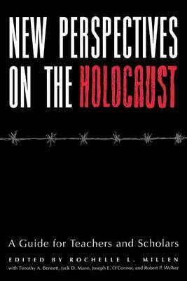 New Perspectives on the Holocaust: A Guide for Teachers and Scholars