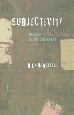 Subjectivity: Theories of the Self from Freud to Haraway