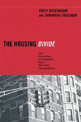 The Housing Divide: How Generations of Immigrants Fare in New York's Housing Market