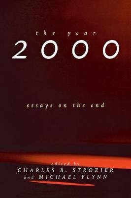 The Year 2000: Essays on the End