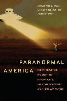 Paranormal America (second edition): Ghost Encounters, UFO Sightings, Bigfoot Hunts, and Other Curiosities in Religion and Culture