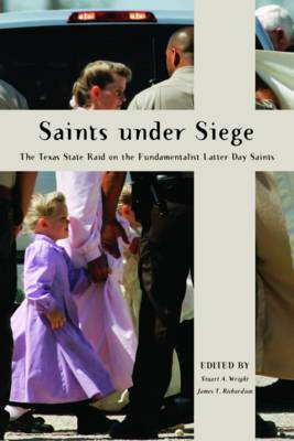 Saints Under Siege: The Texas State Raid on the Fundamentalist Latter Day Saints