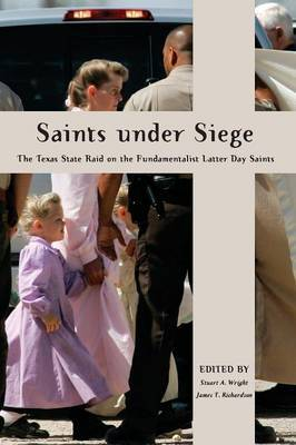 Saints Under Siege: The Texas State Raid on the Fundamentalist Latter Day Saints