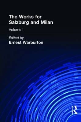 The Works for Salzburg and Milan