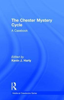 The Chester Mystery Cycle: A Casebook