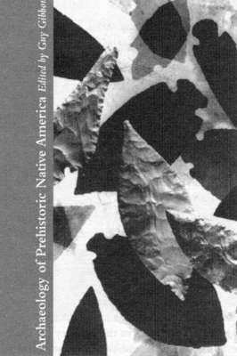 Archaeology of Prehistoric Native America: An Encyclopedia