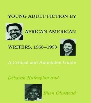 Young Adult Fiction by African American Writers, 1968-1993: A Critical and Annotated Guide