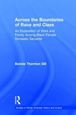 Across the Boundaries of Race and Class: An Exploration of Work & Family Among Black Female Domestic Servamts