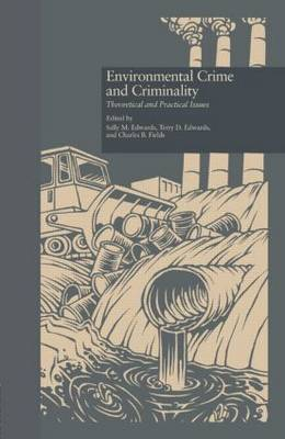 Environmental Crime and Criminality: Theoretical and Practical Issues