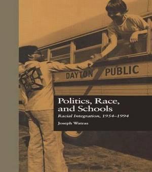 Politics, Race & Schools: Racial Integration, L954-L994