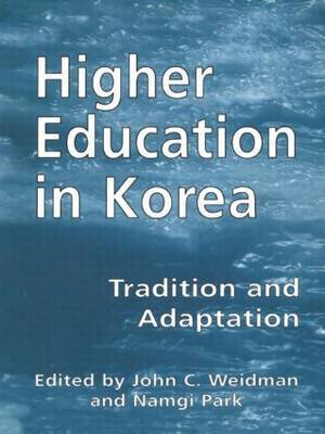 Higher Education in Korea: Tradition and Adaptation
