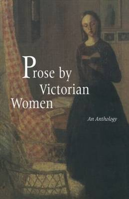 Prose by Victorian Women: An Anthology