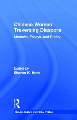 Chinese Women Traversing Diaspora: Memoirs, Essays and Poetry