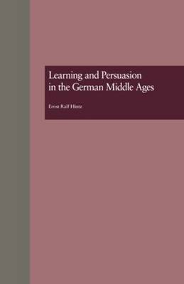Learning and Persuasion in the German Middle Ages: The Call to Judgment
