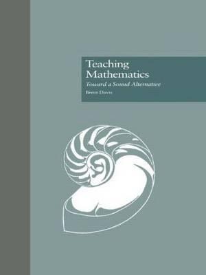 Teaching Mathematics: Toward a Sound Alternative