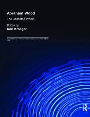 Abraham Wood: The Collected Works