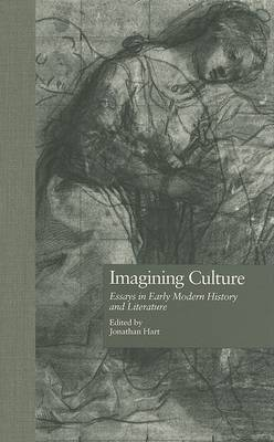 Imagining Culture: Essays in Early Modern History and Literature