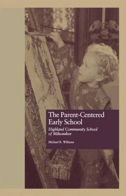 The Parent-Centered Early School: Highland Community School of Milwaukee