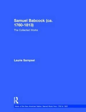 Samuel Babcock (Ca. 1760-1813): The Collected Works