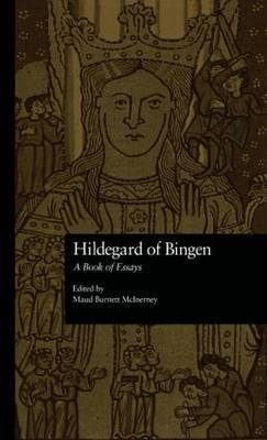 Hildegard of Bingen: A Book of Essays
