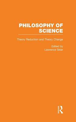 The Philosophy of Science: Collected Papers: v.3: Theory Reduction and Theory Change
