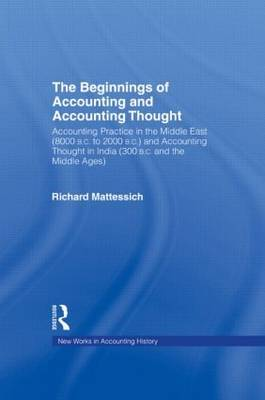 The Beginnings of Accounting Practice and Accounting Thought: Accounting Practice in the Middle East and Accounting Thought in India