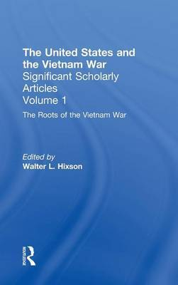 The United States and the Vietnam War: The Origins of Intervention