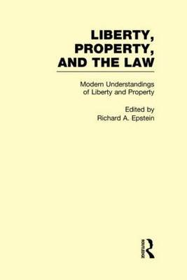Modern Understandings of Liberty and Property: Liberty, Property, and the Law