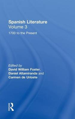 From 1700 to the Present: Spanish Literature: Vol 3