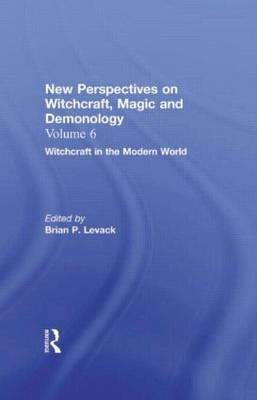 Witchcraft in the Modern World: New Perspectives on Witchcraft, Magic, and Demonology: Volume 2: